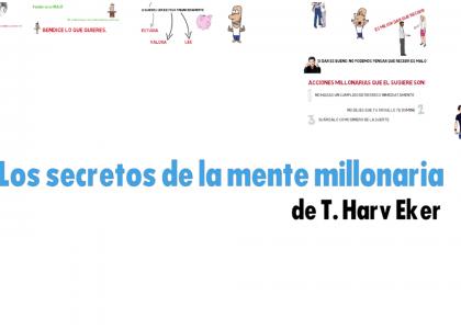 Los secretos de la mente millonaria de T Harv Eker