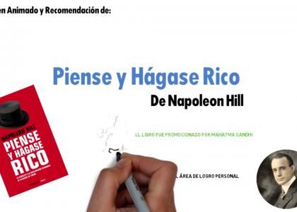 PIENSE Y HÁGASE RICO DE NAPOLEON HILL RESUMEN ANIMADO