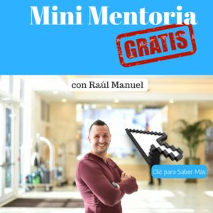Mini Mentoria con Raul Manuel