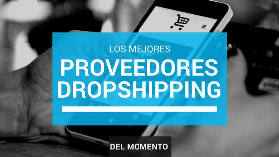 Los 10 mejores proveedores de dropshipping del momento